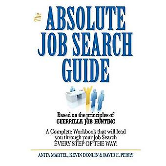 Absolute Job Search Guide by Martel & Anita