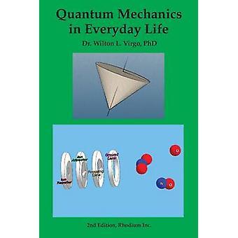Quantum Mechanics in Everyday Life by Virgo & Wilton L.