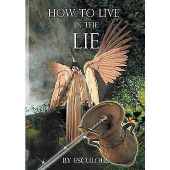 How to Live in the Lie by Adams & Desmond