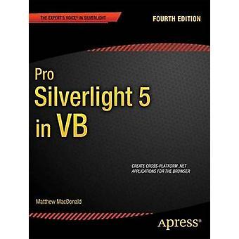 Pro Silverlight 5 in VB by MacDonald & Matthew