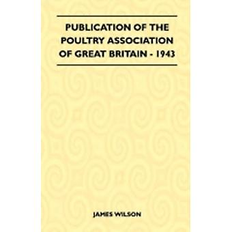 Publication Of The Poultry Association Of Great Britain  1943 by Wilson & James