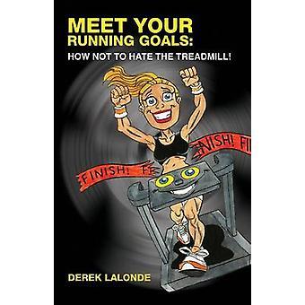 Meet Your Running Goals by LaLonde & Derek