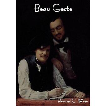 Beau Geste by Wren & Percival Christopher
