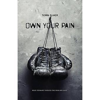 Own Your Pain by Fluker & Tierra