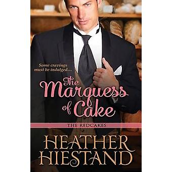 The Marquess of Cake by Hiestand & Heather