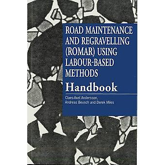 Road Maintenance and Regravelling Romar Using LabourBased Methods Handbook by Andersson & Claes Axel