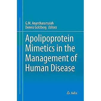 Apolipoprotein Mimetics in the Management of Human Disease by Anantharamaiah & G M