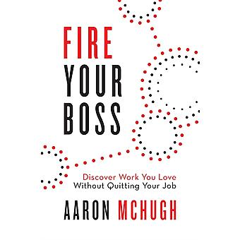 Fire Your Boss by Aaron McHugh