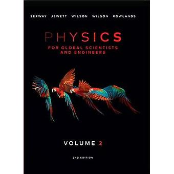 Physics For Global Scientists and Engineers - Volume 2 by Wayne Rowla