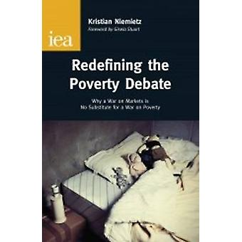 Redefining the Poverty Debate - Why a War on Markets is No Substitute