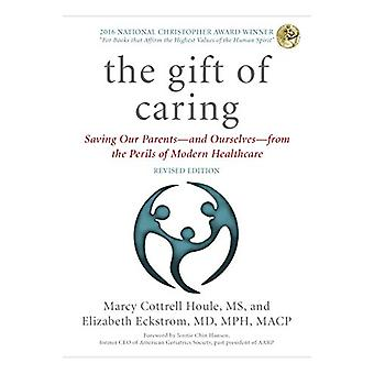 The Gift of Caring - Saving Our Parents-and Ourselves-from the Perils