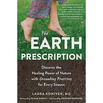 La prescription de la Terre - Découvrez le pouvoir de guérison de la nature avec Gro