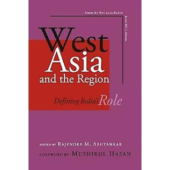 West Asia and the Region - Defining India's Role by R.M. Abhyankar - 9
