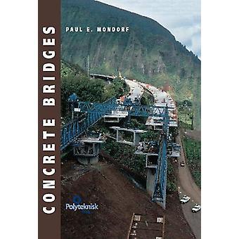 Concrete Bridges by Paul E. Mondorf - 9788750209621 Book