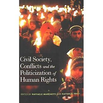 Civil Society - Conflicts and the Politicization of Human Rights by R
