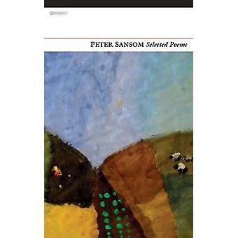 Selected Poems by Peter Sansom - 9781847770646 Book