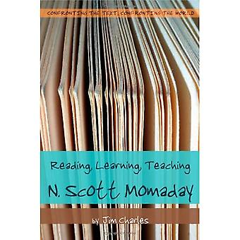 Reading, Learning, Teaching: N. Scott Momaday (Confronting the Text, Confronting the World)