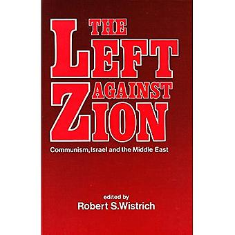 The Left Against Zion : Communism, Israel and the Middle East