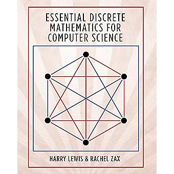 Essential Discrete Mathematics for Computer Science by Harry Lewis -