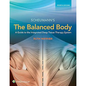 The Balanced Body - A Guide to Deep Tissue and Neuromuscular Therapy b