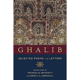 Ghalib - Selected Poems and Letters by Mirza Asadullah Khan Ghalib - 9