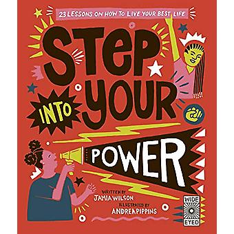 Step Into Your Power - 23 lessons on how to live your best life by And