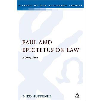 Paul and Epictetus on Law - A Comparison by Niko Huttunen - 9780567689
