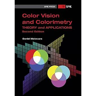 Color Vision and Colorimetry - Theory and Applications by Daniel Malac