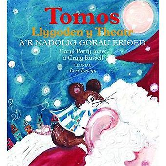 Tomos Llygoden y Theatr a'r Nadolig Gorau Erioed by Caryl Parry Jones