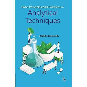 Basic Principles and Practices in Analytical Techniques by Radhika Ch