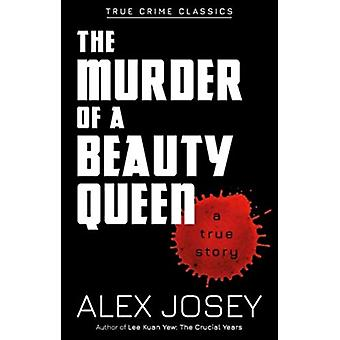 The Murder of a Beauty Queen by Josey & Alex