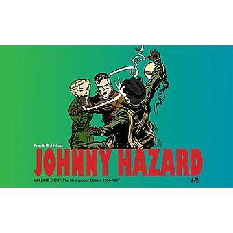Johnny Hazard The Newspaper Dailies Volume Eight 19561957 by Robbins & Frank