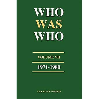 Who Was Who (1971-1980) - A Companion to Who's Who Containing the Biog