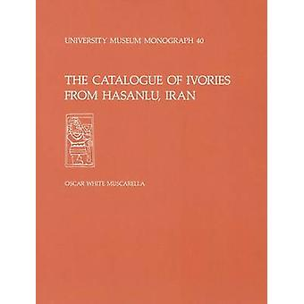 The Catalogue of Ivories from Hasanlu Iran