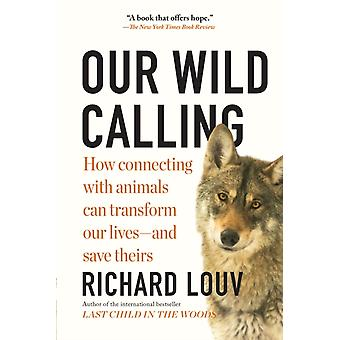 Our Wild Calling by Louv & Richard