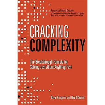 Cracking Complexity The Breakthrough Formula for Solving Just About Anything Fast