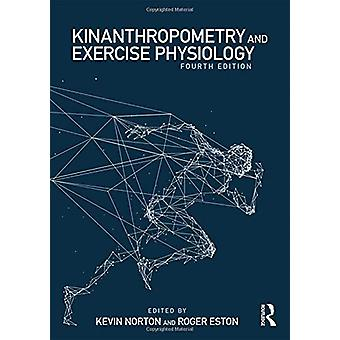 Kinanthropometry and Exercise Physiology by Kevin Norton - 9781138230