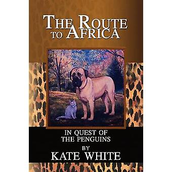Route to Africa - In Quest of the Penguins by Kate White - 97814363897