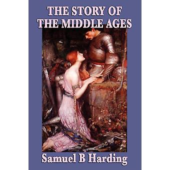 The Story of the Middle Ages by Samuel Harding - 9781604595307 Book