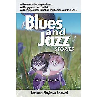 Blues and Jazz Stories - for children at heart - their parents - grand