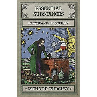 Essential Substances by Richard Rudgley - 9781910524084 Book