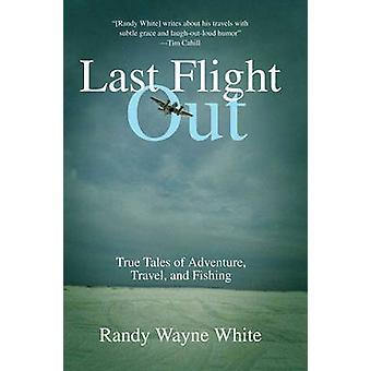 最後のフライトアウトアドベンチャー旅行と釣りの最初の版の真実の物語