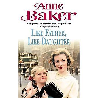Kuten Anne Bakerin Isä kuin tytär