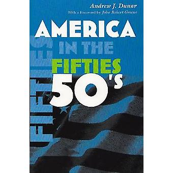 America in the Fifties by Andrew J. Dunar
