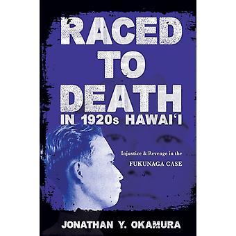 Raced to Death in 1920s Hawai i par Jonathan Y Okamura