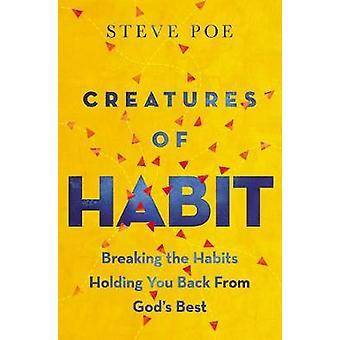 Gewoonteschepselen die de gewoonten doorbreken die je tegenhouden van Gods beste