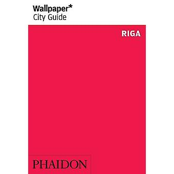 Wallpaper City Guide Riga 2014 by Editors Of Wallpaper City Guide