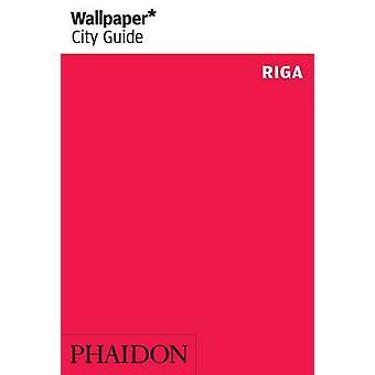 Wallpaper City Guide Riga 2014 av redaktører av Wallpaper City Guide