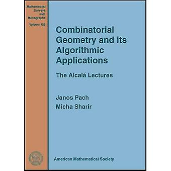 Combinatorial Geometry and Its Algorithmic Applications - The Alcala L