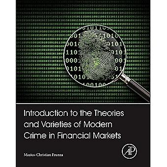 Introduction to the Theories and Varieties of Modern Crime in Financial Markets: Forensic Statistics and Case...
